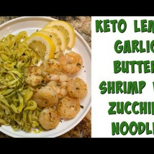 How to Make Keto Lemon Garlic Butter Shrimp w/ Zucchini Noodles