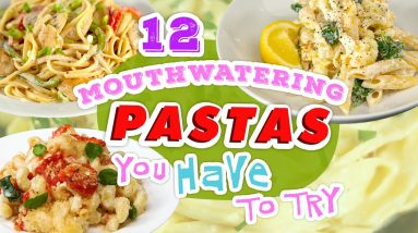 12 of Our Best Pasta Recipes | New and Classic Pasta Dishes | Recipe Compilation