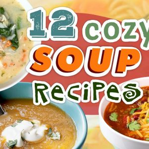 12 Cozy Soup Recipes for the Cold Weather Season | Hearty Soup Recipe Compilation | Well Done