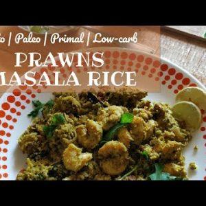 Keto Prawns Masala Rice ( Keto Shrimp Recipe/ Keto prawn recipe)