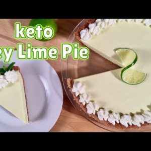 Keto Key Lime Pie – BEST Keto Dessert Recipe