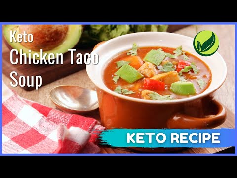 Keto Chicken Taco Soup | Best Keto Diet Recipes For Weight Loss #8