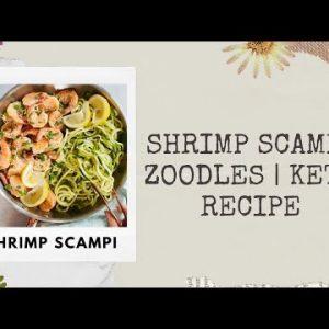 SHRIMP SCAMPI ZOODLES | KETO RECIPE