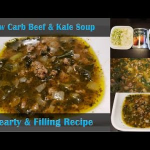 Low Carb Beef and Kale Soup | Hearty and Filling Soup Recipe