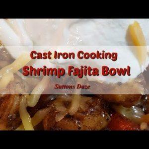 Cast Iron Cooking – Shrimp Fajita Bowl –  Keto Meal