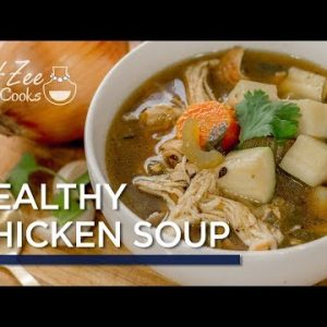 Low Carb Chicken Soup   Healthy Chicken Soup   Sopa de Pollo con Vegetales   Chef Zee Cooks