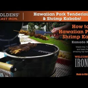 Keto Hawaiian Tenderloin & Shrimp Kabobs BBQ Recipe! – Part 2 – Goldens' Cast Iron