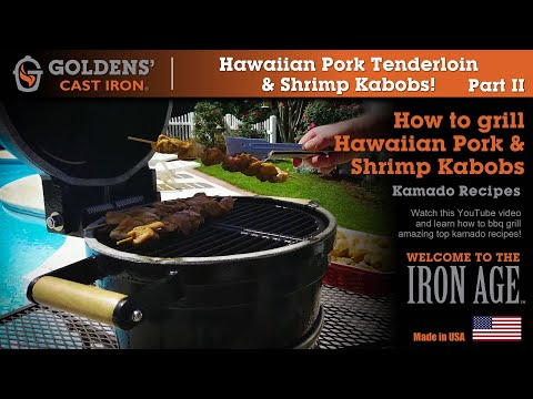 Keto Hawaiian Tenderloin & Shrimp Kabobs BBQ Recipe! – Part 2 – Goldens' Cast Iron