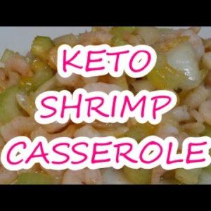 Keto Shrimp Casserole Recipe