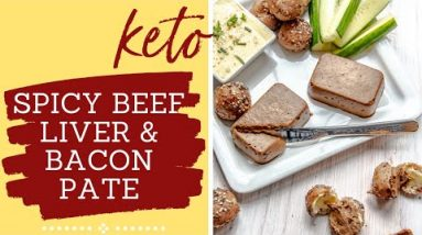 How to make fantastically tasty Spicy Beef Liver and Bacon Pate!  #Keto #LowCarb