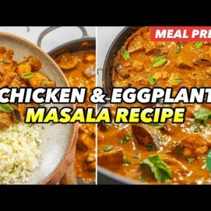 Meal Prep – Low-Carb Chicken & Eggplant Masala Recipe