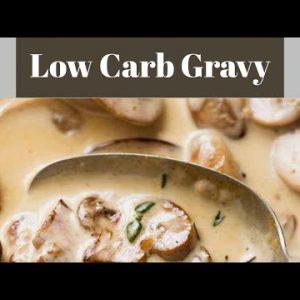 Low Carb Mushroom Gravy – Keto Friendly (Fast and Easy)