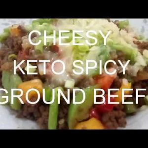 KETO RECIPE – LOW CARB SPICY GROUND BEEF