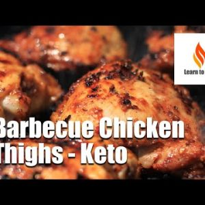 Barbecue Chicken Thighs – Keto – LCHF – Learn to BBQ