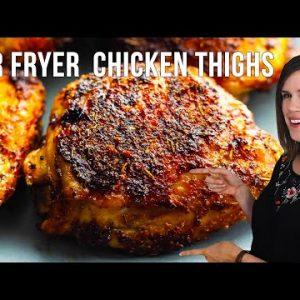 Crispy Air Fryer Chicken Thighs | Boneless + Bone In