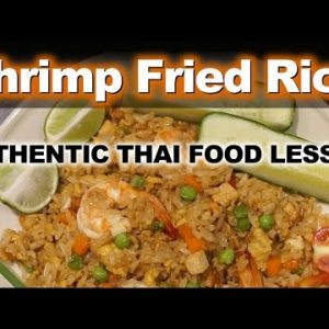 Shrimp Fried Rice – Authentic Thai Recipe for Khao Pad Goong – ข้าวผัดกุ้ง