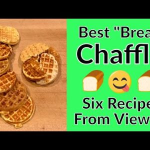 """Best Bread Chaffle Recipes Compared – Six Viewer Submissions, including """"Wonder Bread"""""""