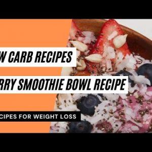 Berry Smoothie Bowl Recipe | Low Carb Recipes 😋 Keto Meals Recipes 👍 Keto Diet 🥗 #ketorecipes