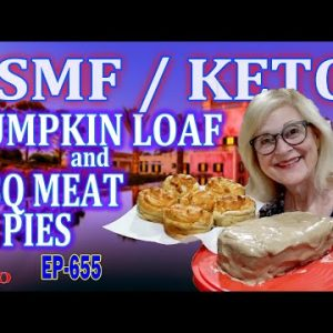 PSMF –  KETO-  PUMPKIN LOAF and BBQ MEAT PIES / WEIGHT LOSS