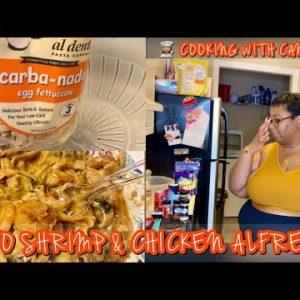 COOKING VLOG: HOW TO MAKE LOW CARB/ KETO CAJUN CHICKEN & SHRIMP ALFREDO W/ CARBA-NADA