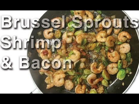 BRUSSEL SPROUTS, SHRIMP & BACON! * low carb recipe